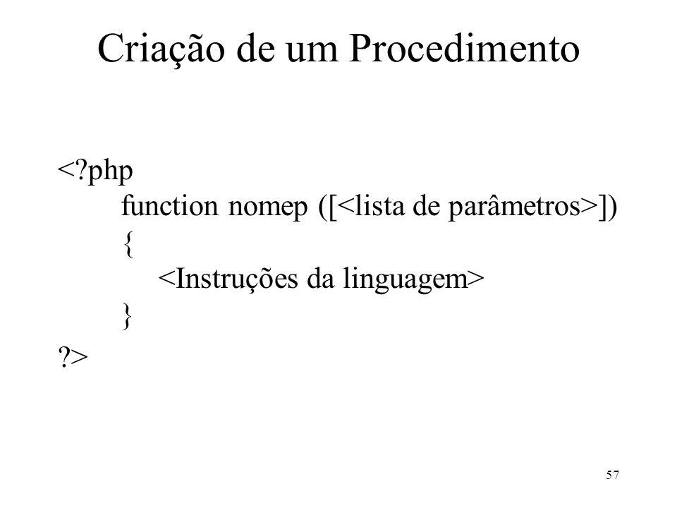 Criação de um Procedimento ]) { } ?> 57