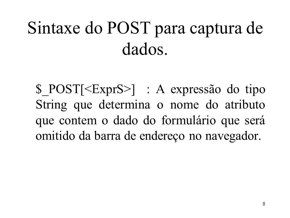 Exemplo Código PHP Captura de dados usando $_POST <?php $wnome = $_POST[ nome ]; $wendereco = $_POST[ endereco ]; $wbairro = $_POST[ bairro ]; echo $wnome. ; echo $wendereco. ; echo $wbairro. ; ?> 9