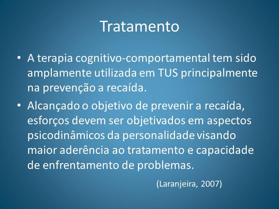 Tratamento A terapia cognitivo-comportamental tem sido amplamente utilizada em TUS principalmente na prevenção a recaída. Alcançado o objetivo de prev