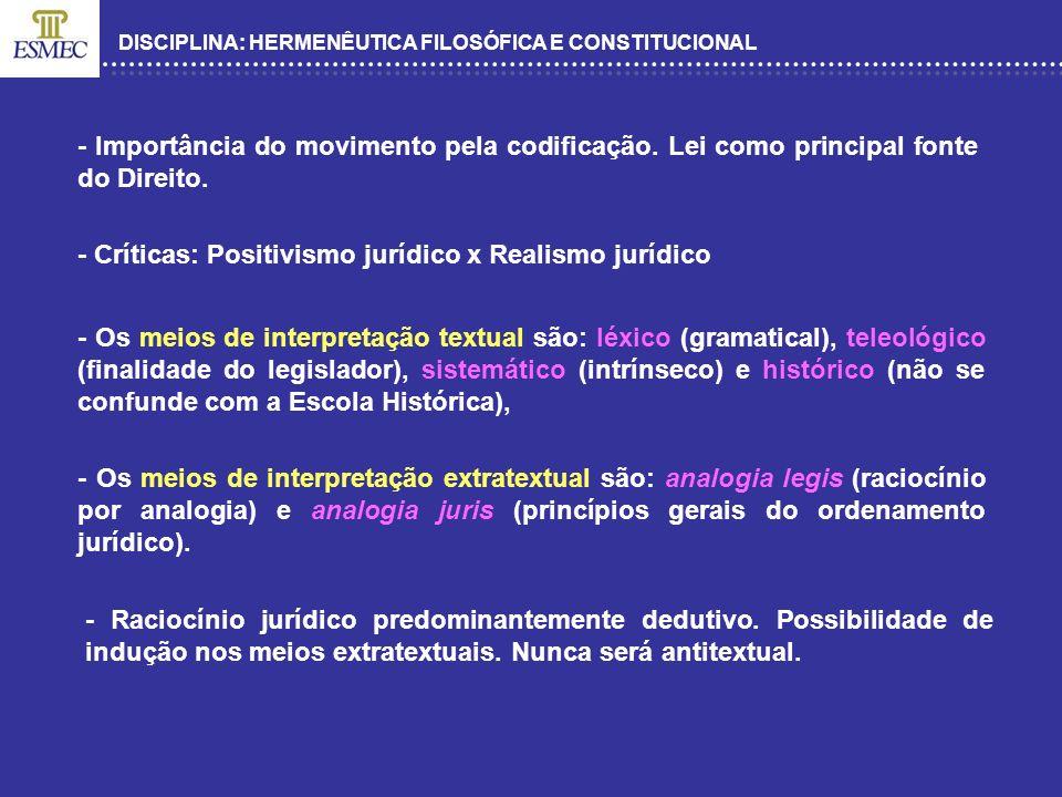 DISCIPLINA: HERMENÊUTICA FILOSÓFICA E CONSTITUCIONAL - Os meios de interpretação textual são: léxico (gramatical), teleológico (finalidade do legislad
