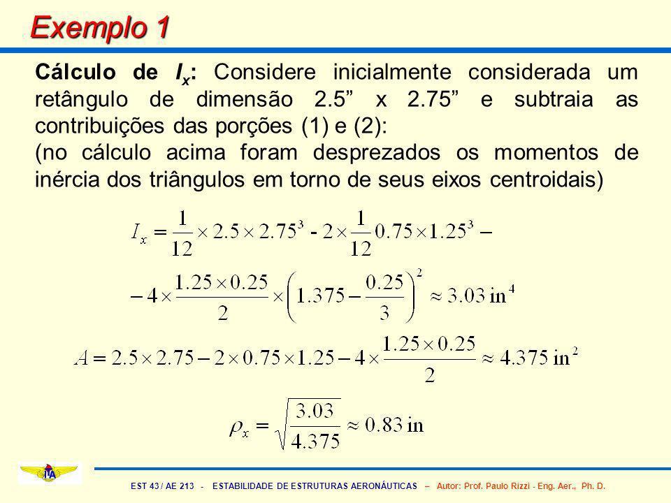 EST 43 / AE 213 - ESTABILIDADE DE ESTRUTURAS AERONÁUTICAS – Autor: Prof. Paulo Rizzi - Eng. Aer., Ph. D. Exemplo 1 Cálculo de I x : Considere inicialm