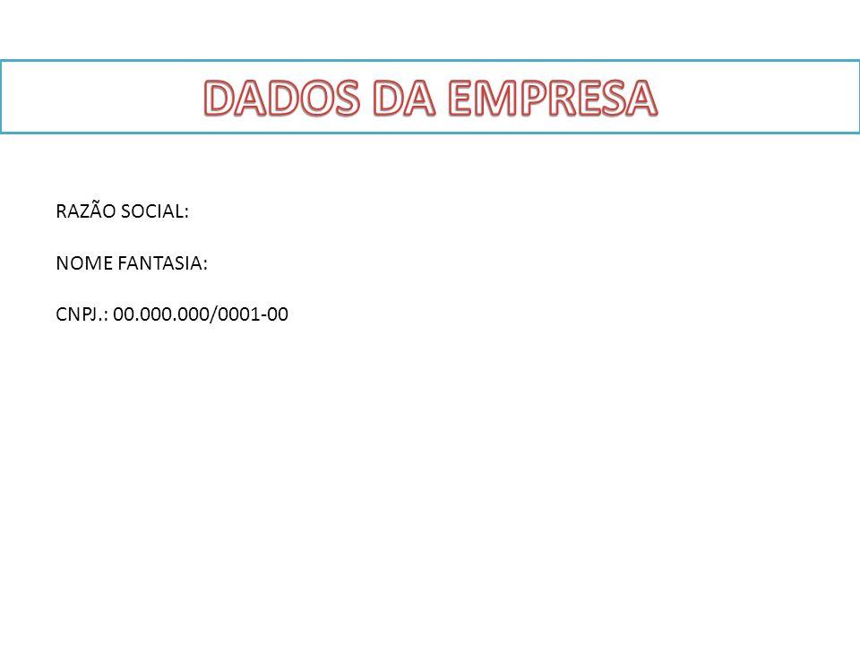 RAZÃO SOCIAL: NOME FANTASIA: CNPJ.: 00.000.000/0001-00