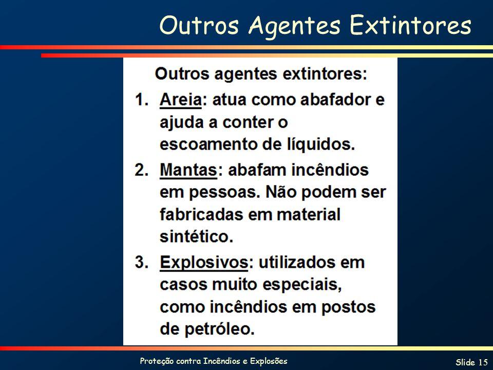 Proteção contra Incêndios e Explosões Slide 15 Outros Agentes Extintores