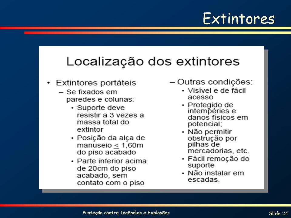 Proteção contra Incêndios e Explosões Slide 24 Extintores