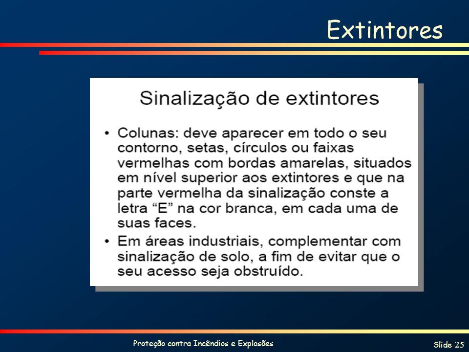 Proteção contra Incêndios e Explosões Slide 25 Extintores