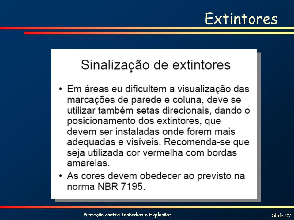 Proteção contra Incêndios e Explosões Slide 27 Extintores