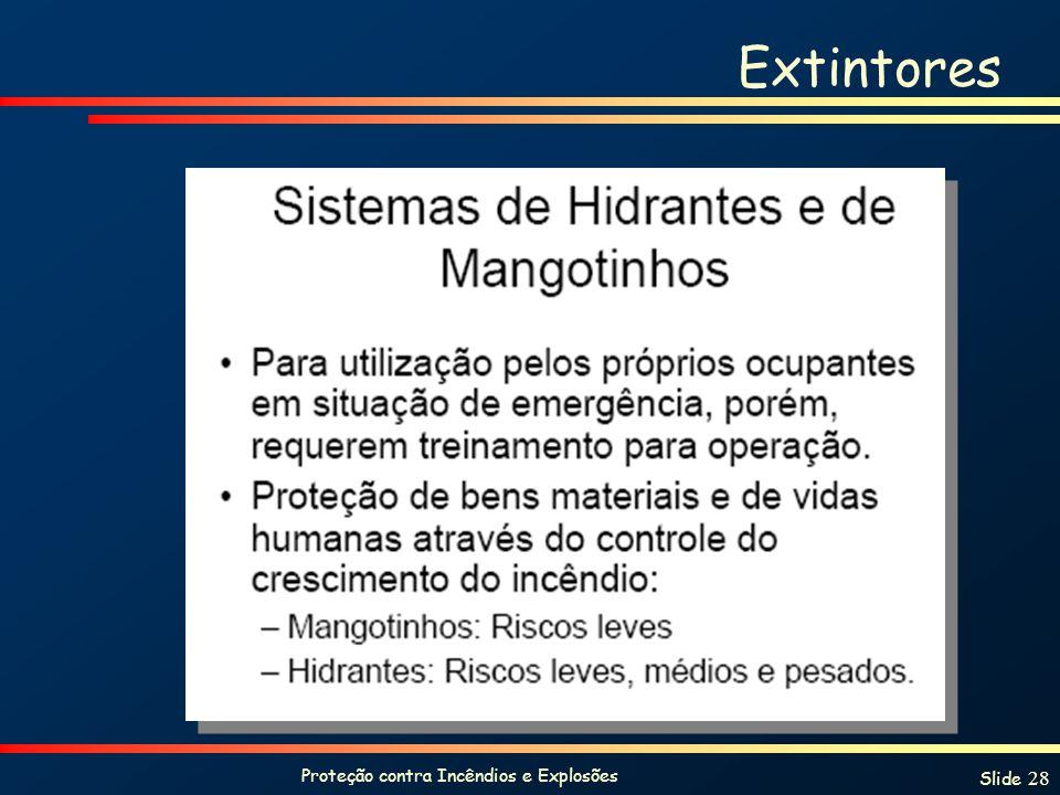 Proteção contra Incêndios e Explosões Slide 28 Extintores