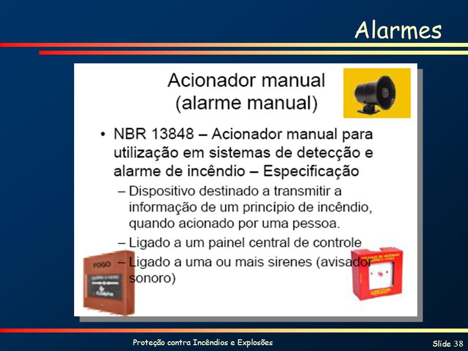 Proteção contra Incêndios e Explosões Slide 38 Alarmes