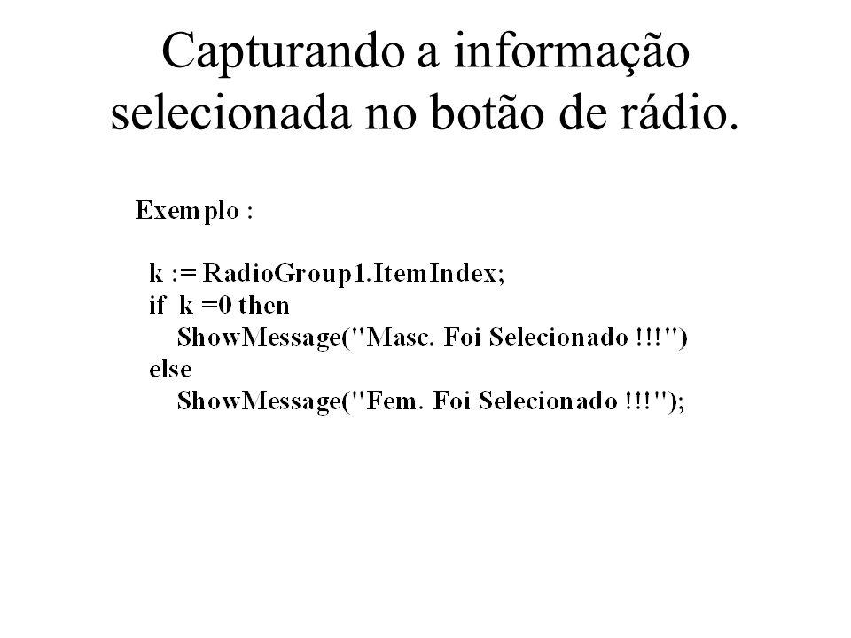 Capturando a informação selecionada no botão de rádio.