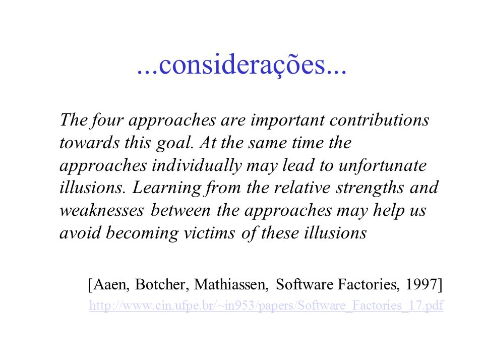 ...considerações...The four approaches are important contributions towards this goal.
