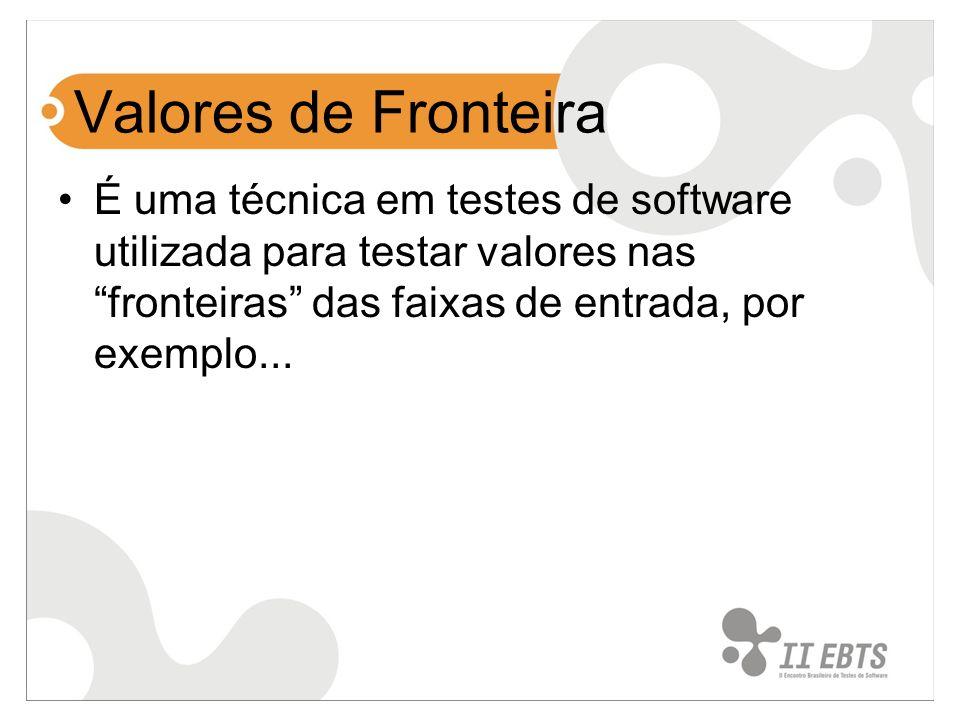 É uma técnica em testes de software utilizada para testar valores nas fronteiras das faixas de entrada, por exemplo...