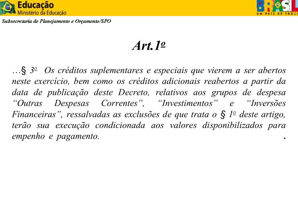 Art.1 o …§ 3 o Os créditos suplementares e especiais que vierem a ser abertos neste exercício, bem como os créditos adicionais reabertos a partir da d