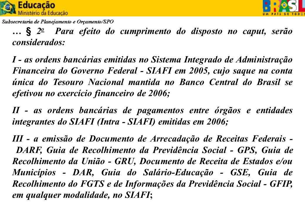 …§ 2 o Para efeito do cumprimento do disposto no caput, serão considerados: I - as ordens bancárias emitidas no Sistema Integrado de Administração Fin