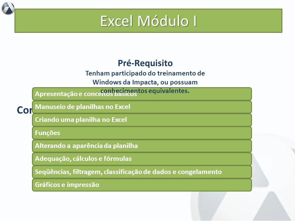 Objetivo No decorrer das aulas será feita a apresentação do Excel e as técnicas para navegação na planilha e sua formatação. Também serão abordadas in