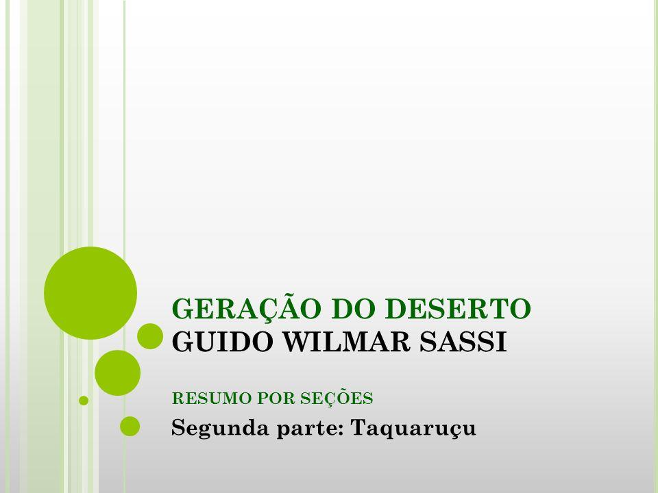 GERAÇÃO DO DESERTO GUIDO WILMAR SASSI RESUMO POR SEÇÕES Segunda parte: Taquaruçu