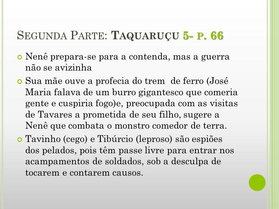 6- P.69 S EGUNDA P ARTE : T AQUARUÇU 6- P. 69 Morre Nenê.