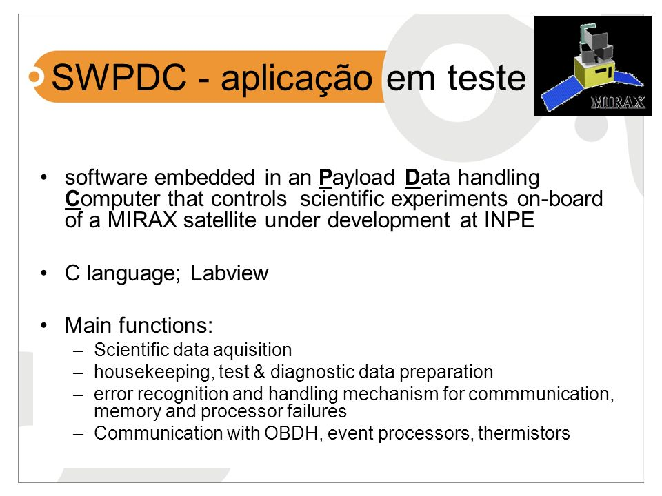 SWPDC - aplicação em teste software embedded in an Payload Data handling Computer that controls scientific experiments on-board of a MIRAX satellite u