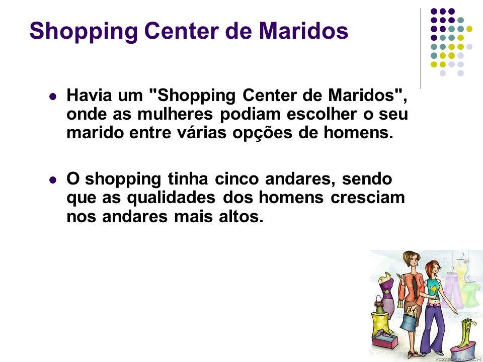 38 Shopping Center de Maridos Havia um