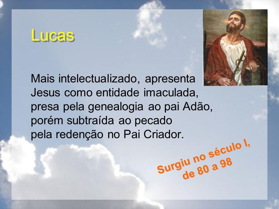LucasLucas Mais intelectualizado, apresenta Jesus como entidade imaculada, presa pela genealogia ao pai Adão, porém subtraída ao pecado pela redenção