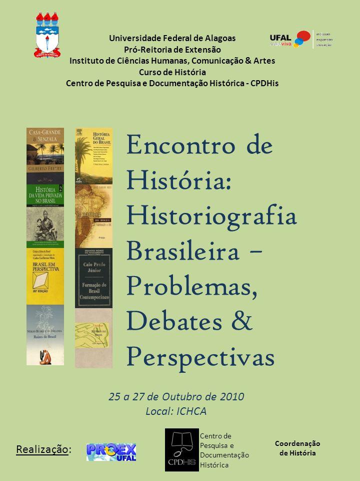 Universidade Federal de Alagoas Pró-Reitoria de Extensão Instituto de Ciências Humanas, Comunicação & Artes Curso de História Centro de Pesquisa e Doc