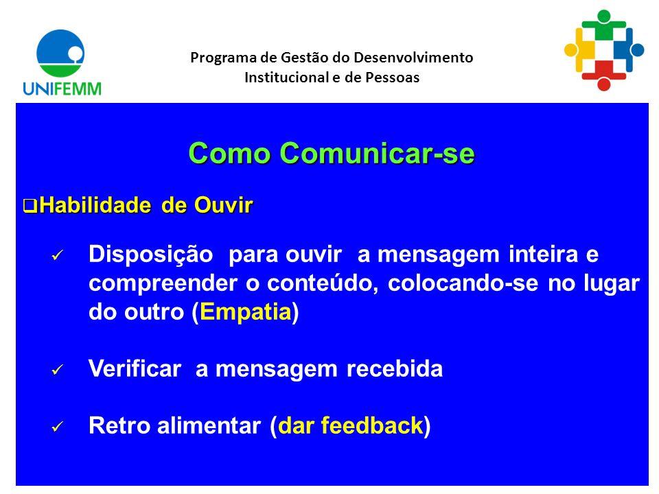 . Programa de Gestão do Desenvolvimento Institucional e de Pessoas Certifique-se se a informação é correta Decida quem deve receber a informação Escol