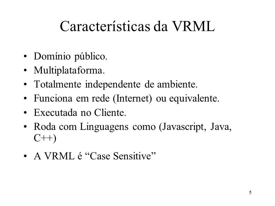 16 Usando Linguagem VRML O VRML é executado na máquina do cliente e não no servidor, bastando apenas a instalação de um pluging para efetuar essa tarefa.