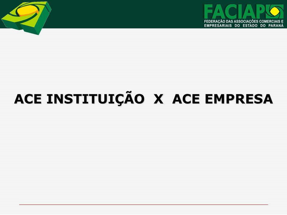 ACE INSTITUIÇÃO X ACE EMPRESA