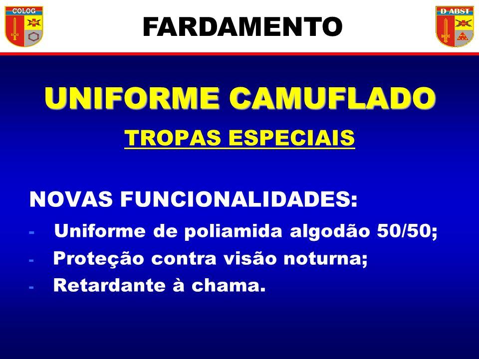 UNIFORME CAMUFLADO TROPAS ESPECIAIS NOVAS FUNCIONALIDADES: - Uniforme de poliamida algodão 50/50; - Proteção contra visão noturna; - Retardante à cham