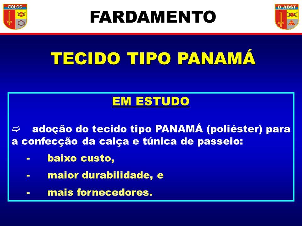 TECIDO TIPO PANAMÁ EM ESTUDO adoção do tecido tipo PANAMÁ (poliéster) para a confecção da calça e túnica de passeio: -baixo custo, -maior durabilidade