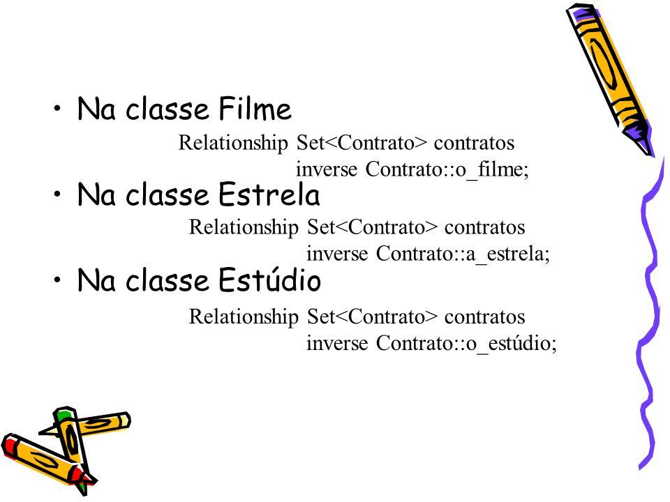 Na classe Filme Na classe Estrela Na classe Estúdio Relationship Set contratos inverse Contrato::o_filme; Relationship Set contratos inverse Contrato: