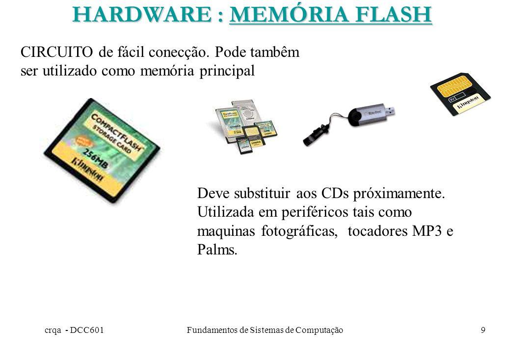 crqa - DCC601Fundamentos de Sistemas de Computação8 São buffers de alta velocidade 5 a 10x, para acessar as porções de memória principal que estão sen