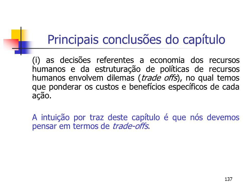 137 Principais conclusões do capítulo (i) as decisões referentes a economia dos recursos humanos e da estruturação de políticas de recursos humanos en