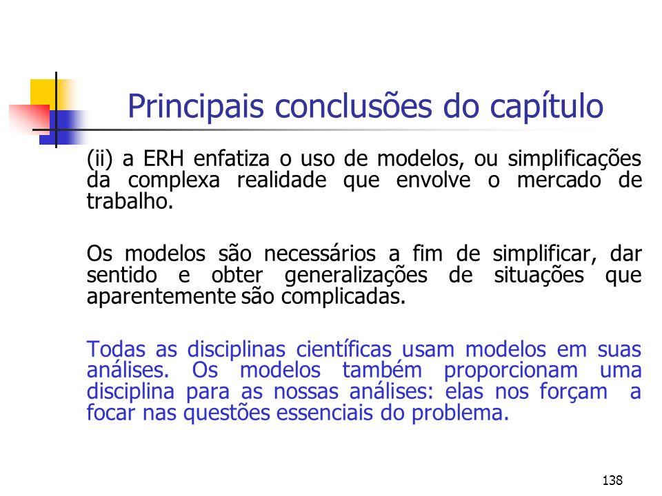 138 Principais conclusões do capítulo (ii) a ERH enfatiza o uso de modelos, ou simplificações da complexa realidade que envolve o mercado de trabalho.