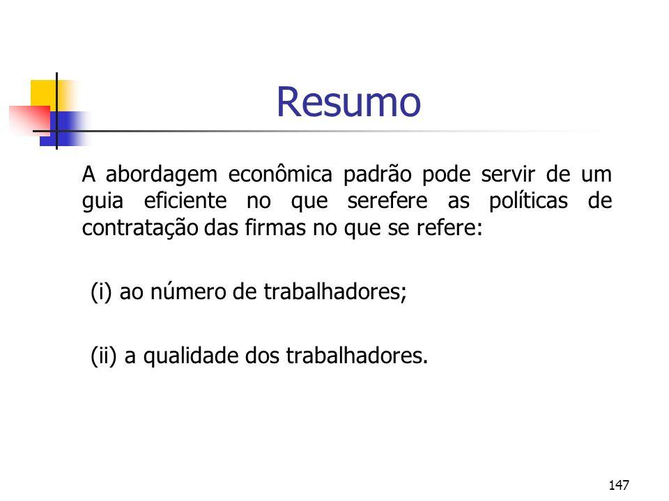 147 Resumo A abordagem econômica padrão pode servir de um guia eficiente no que serefere as políticas de contratação das firmas no que se refere: (i)