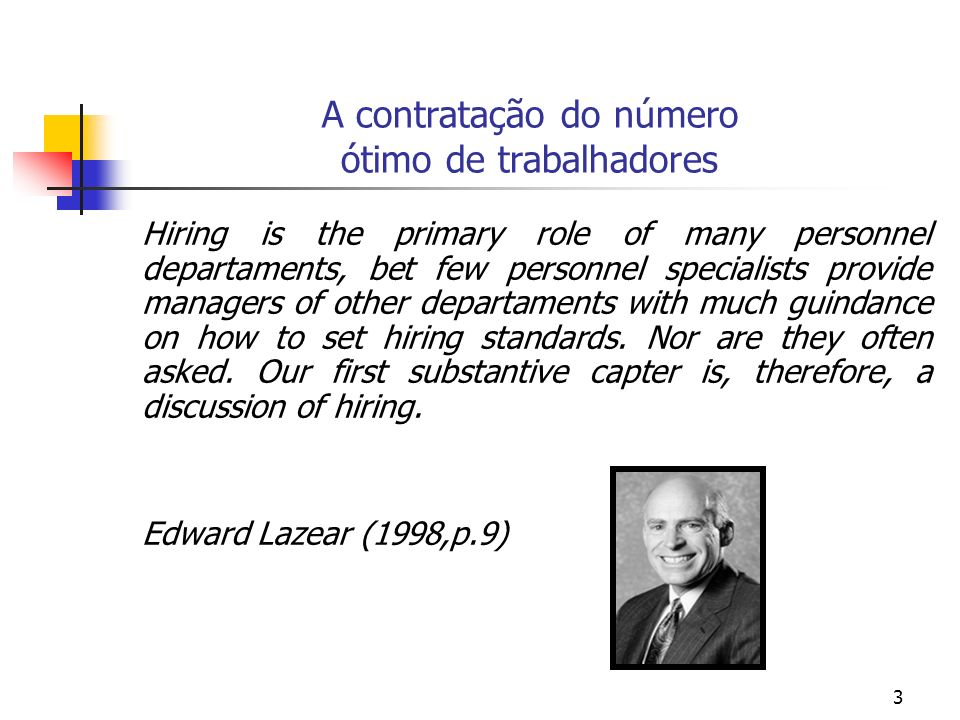 34 Quando o preço do produto é constante [como no caso da concorrência perfeita], o comportamento do VPFMg depende somente do comportamento do PFMg.