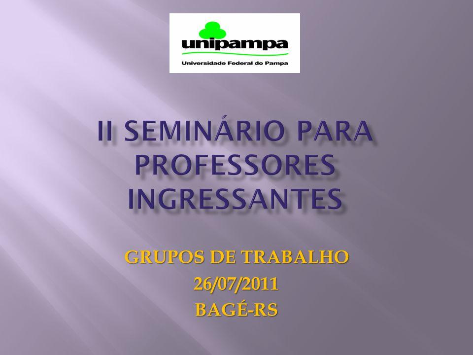 GRUPOS DE TRABALHO 26/07/2011BAGÉ-RS