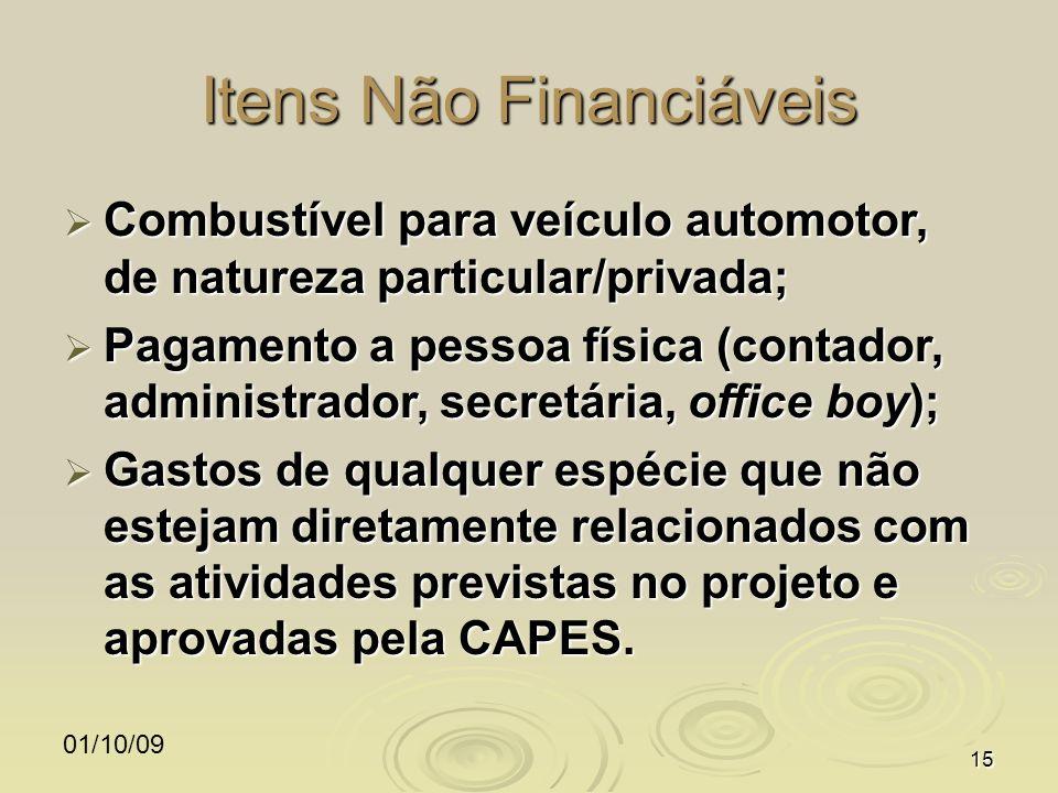 01/10/0915 Itens Não Financiáveis Combustível para veículo automotor, de natureza particular/privada; Combustível para veículo automotor, de natureza