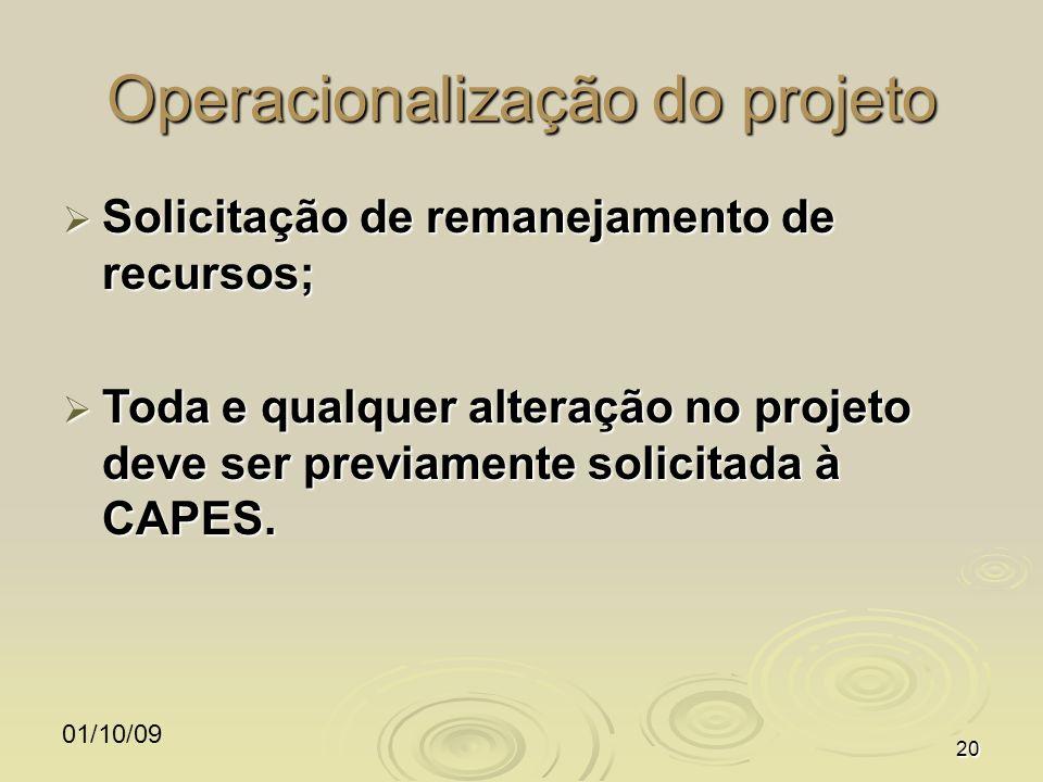 01/10/0920 Operacionalização do projeto Solicitação de remanejamento de recursos; Solicitação de remanejamento de recursos; Toda e qualquer alteração no projeto deve ser previamente solicitada à CAPES.