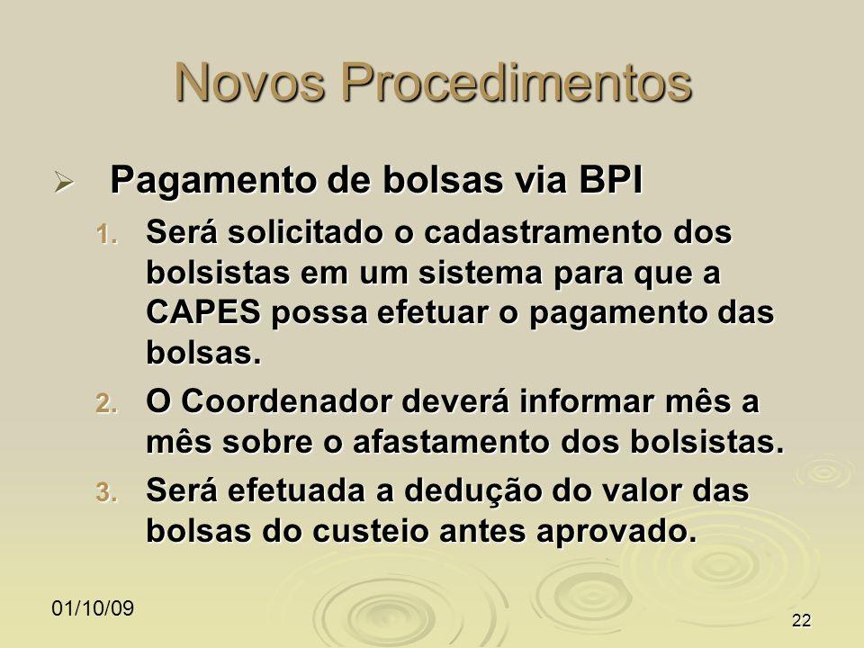 01/10/0922 Novos Procedimentos Pagamento de bolsas via BPI Pagamento de bolsas via BPI 1. Será solicitado o cadastramento dos bolsistas em um sistema
