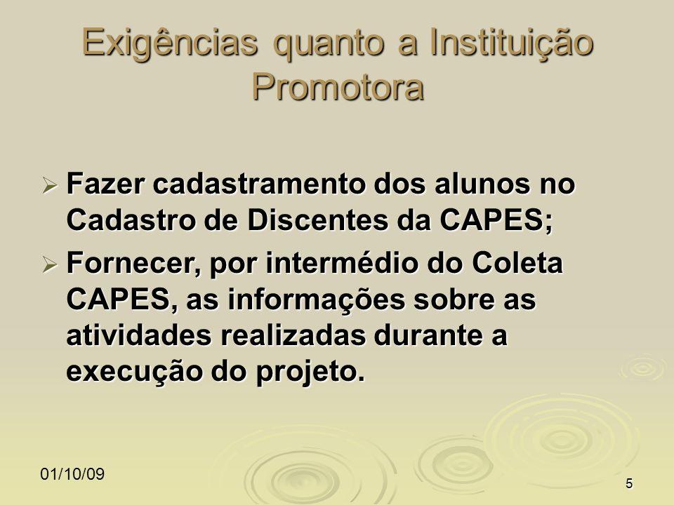 01/10/095 Exigências quanto a Instituição Promotora Fazer cadastramento dos alunos no Cadastro de Discentes da CAPES; Fazer cadastramento dos alunos n