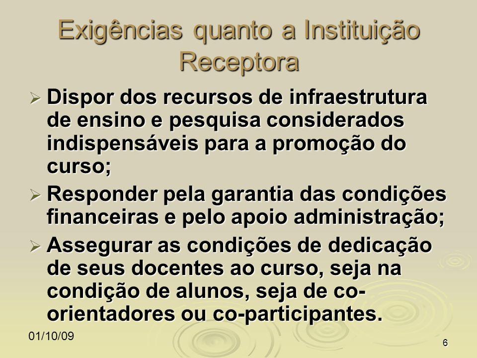 01/10/096 Exigências quanto a Instituição Receptora Dispor dos recursos de infraestrutura de ensino e pesquisa considerados indispensáveis para a prom