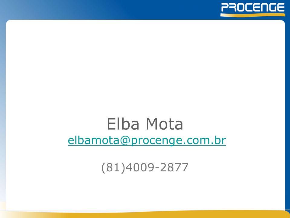 Obrigado! Elba Mota elbamota@procenge.com.br (81)4009-2877