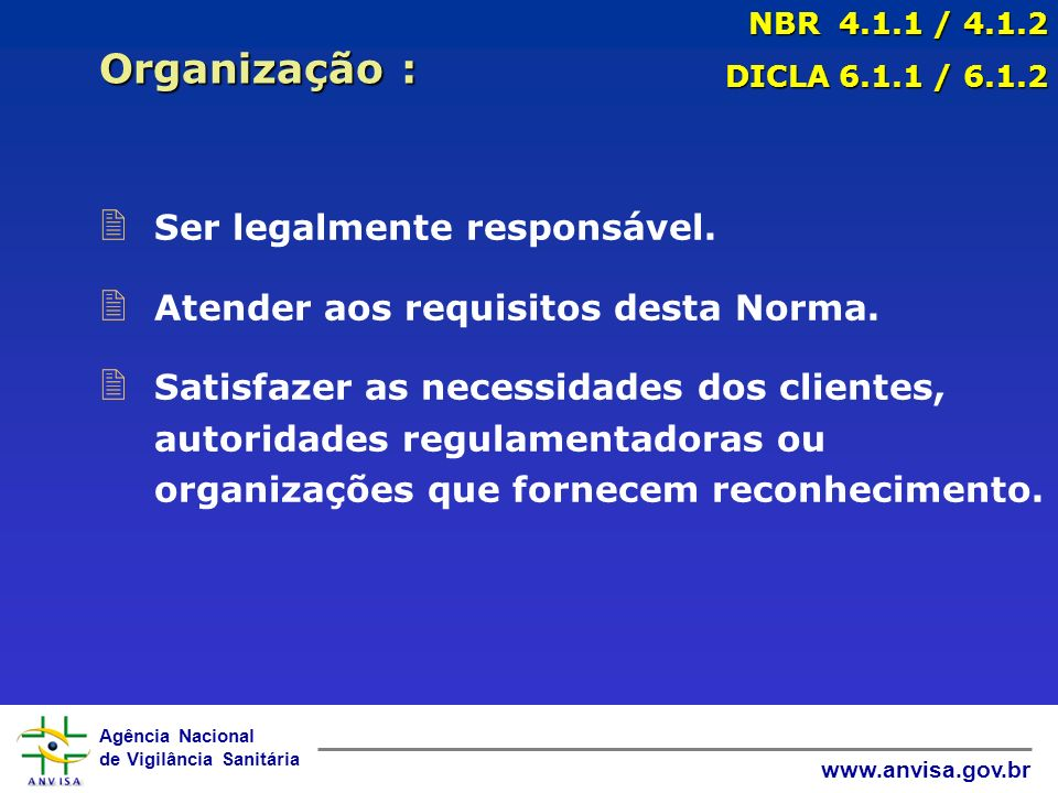 Agência Nacional de Vigilância Sanitária www.anvisa.gov.br 2 Ser legalmente responsável.