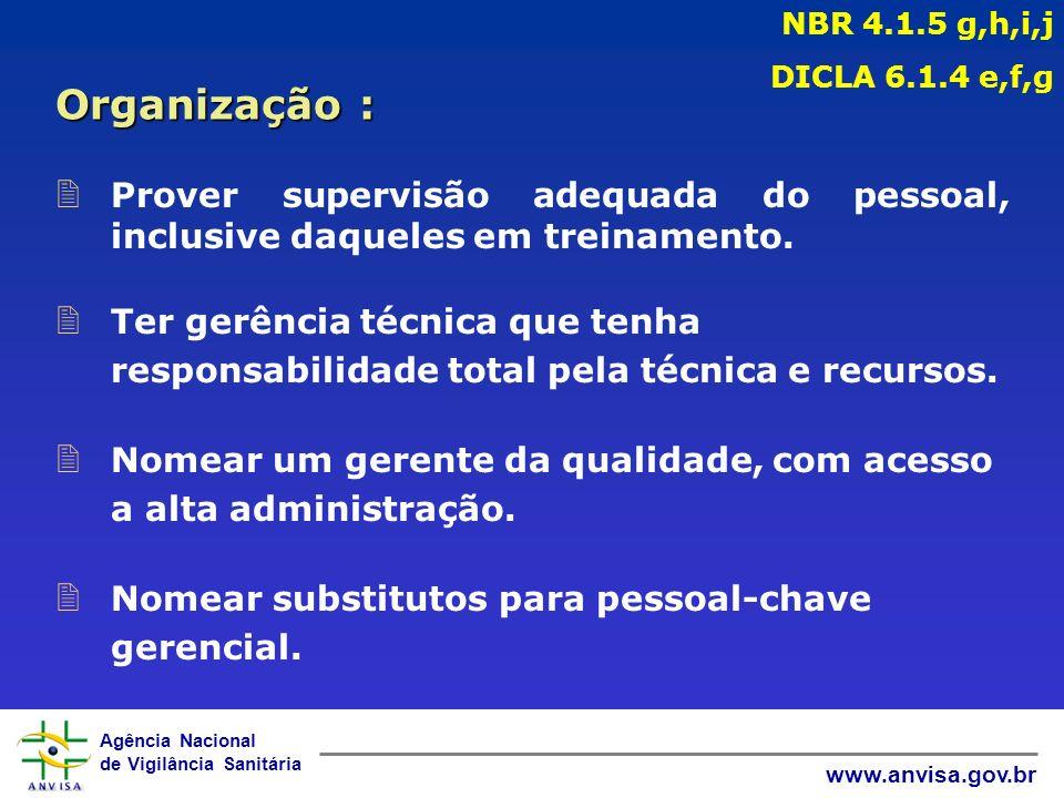 Agência Nacional de Vigilância Sanitária www.anvisa.gov.br 2 Prover supervisão adequada do pessoal, inclusive daqueles em treinamento.