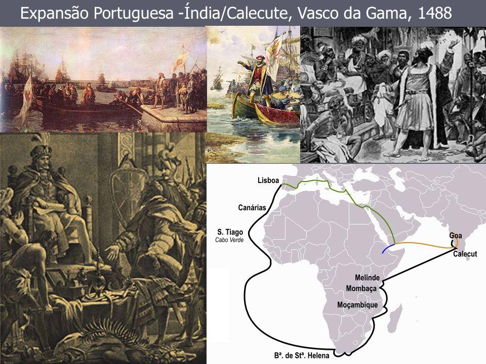 Expansão Portuguesa -Índia/Calecute, Vasco da Gama, 1488