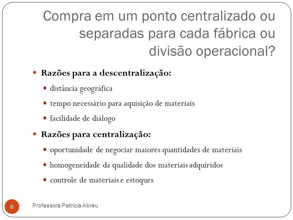 Compra em um ponto centralizado ou separadas para cada fábrica ou divisão operacional? Razões para a descentralização: distância geográfica tempo nece