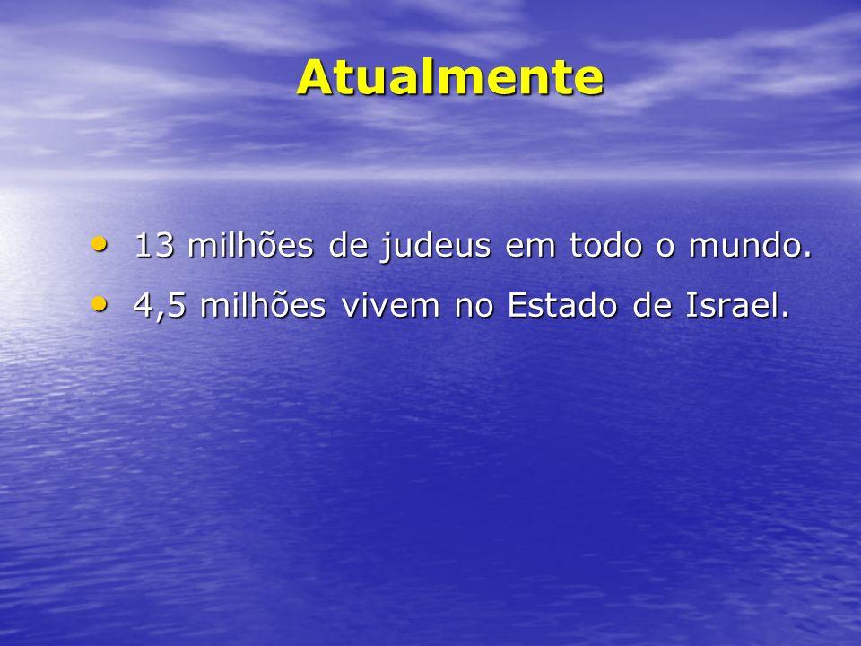 13 milhões de judeus em todo o mundo. 13 milhões de judeus em todo o mundo. 4,5 milhões vivem no Estado de Israel. 4,5 milhões vivem no Estado de Isra