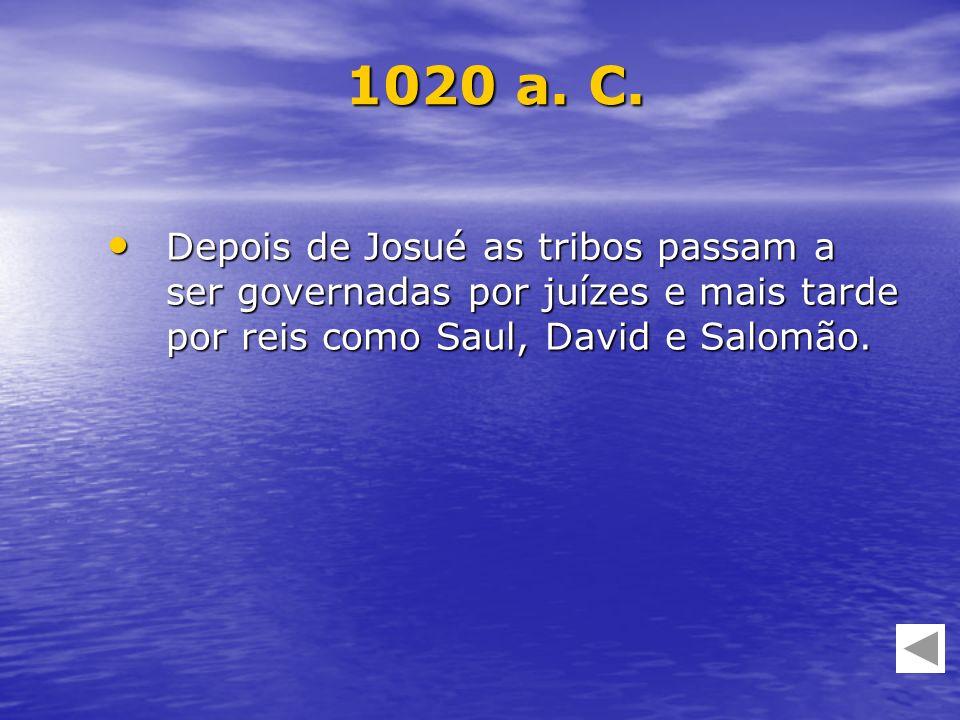 Depois de Josué as tribos passam a ser governadas por juízes e mais tarde por reis como Saul, David e Salomão. Depois de Josué as tribos passam a ser