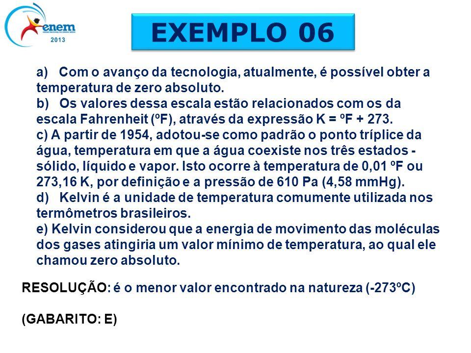 a) Com o avanço da tecnologia, atualmente, é possível obter a temperatura de zero absoluto. b) Os valores dessa escala estão relacionados com os da es
