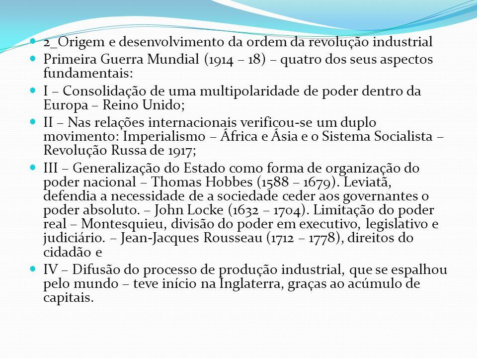 2_Origem e desenvolvimento da ordem da revolução industrial Primeira Guerra Mundial (1914 – 18) – quatro dos seus aspectos fundamentais: I – Consolida